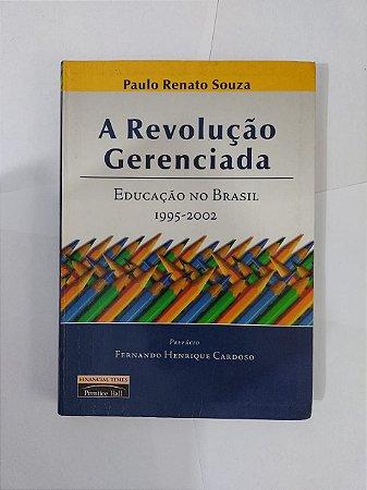 A Revolução Gerenciada - Paulo Renato Souza