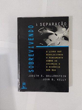 Sobrevivendo à Separação - Judith S. Wallerstein e Joan B. Kelly