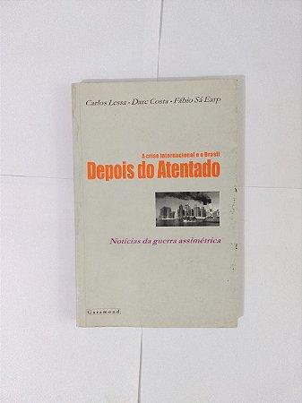 A Crise Internacional e o Brasil Depois do Atentado - Carlos Lessa entre outros