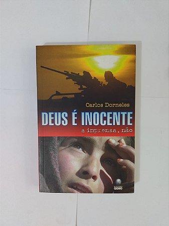 Deus é Inocente: a Imprensa, Não - Carlos Dorneles