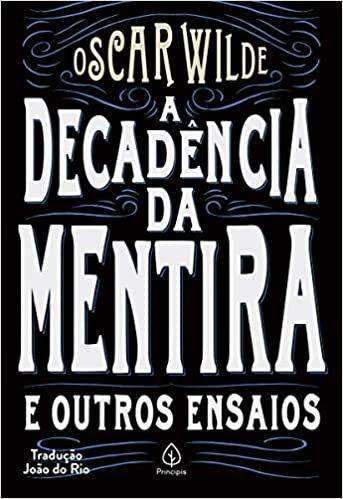 A decadência da mentira e outros ensaios - Oscar Wilde - Livro Novo