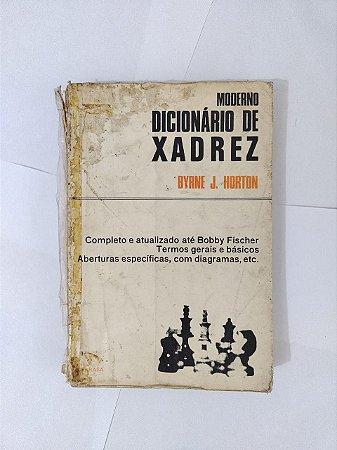 Moderno Dicionário de Xadrez - Byrne J. Horton