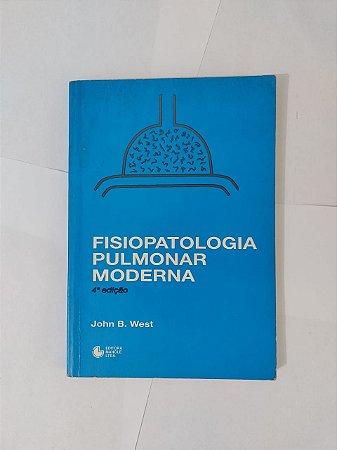 Fisiopatologia Pulmonar Moderna - John B. West