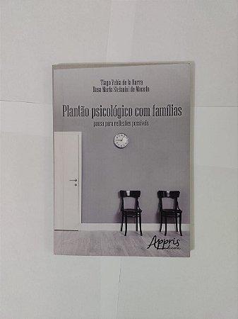 Plantão Psicológico com Famílias - Tiago Yehia de la Barra e Rosa Maria Stefanini de Macedo