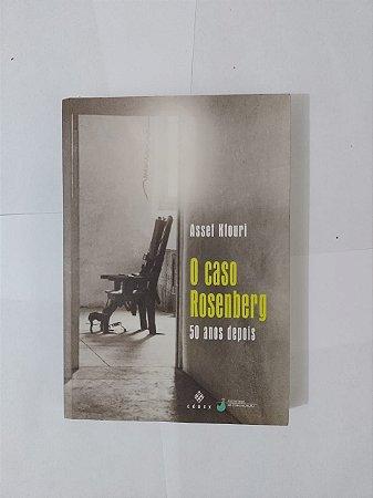 O Caso Rosenberg - Assef Kfouri
