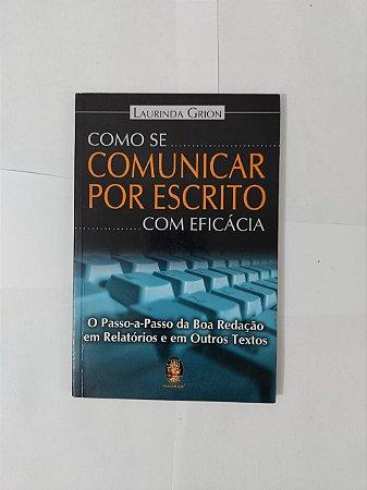 Como se Comunicar por Escrito com Eficácia - Laurinda Grion
