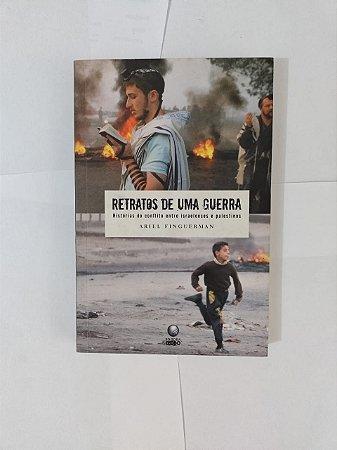 Retratos de uma Guerra - Ariel Finguerman