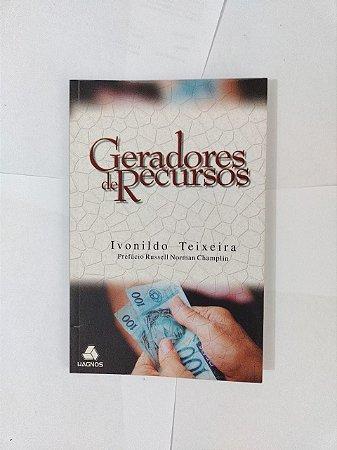 Geradores de Recursos - Ivonildo Teixeira