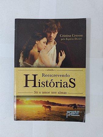 Reescrevendo Histórias - Cristina Censo (Romance Espírita)