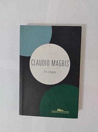 às Cegas - Claudio Magris