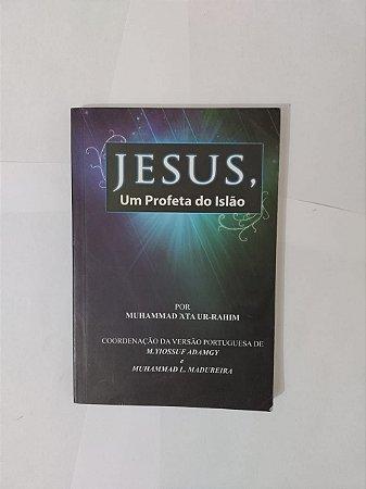 Jesus, Um Profeta do Islão - Muhammad àta Ur-Rahim