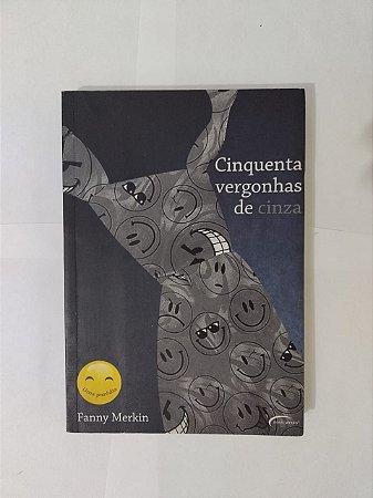 Cinquenta Vergonhas de Cinza - Fanny Merkin