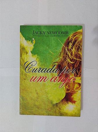 Curada por um Anjo - Jacky Newcomb