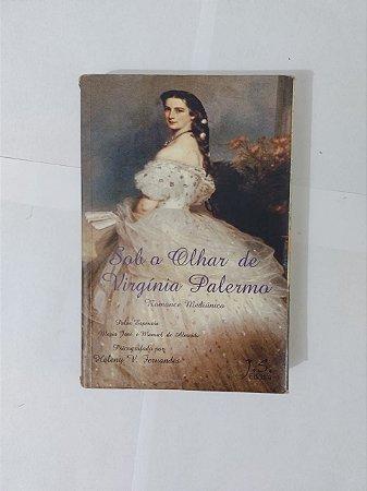 Sob o Olhar de virgínia Palermo - Heleny V. Fernandes (Romance Espírita)