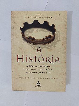 A História: A Bíblia Contada como Uma só História do Começo ao fim