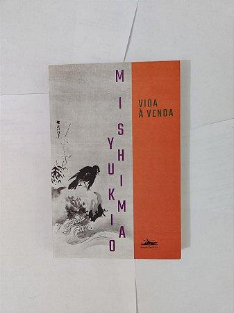 Vida à Venda - Yukio Mishima