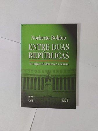 Entre Duas Repúblicas - Norberto Bobbio