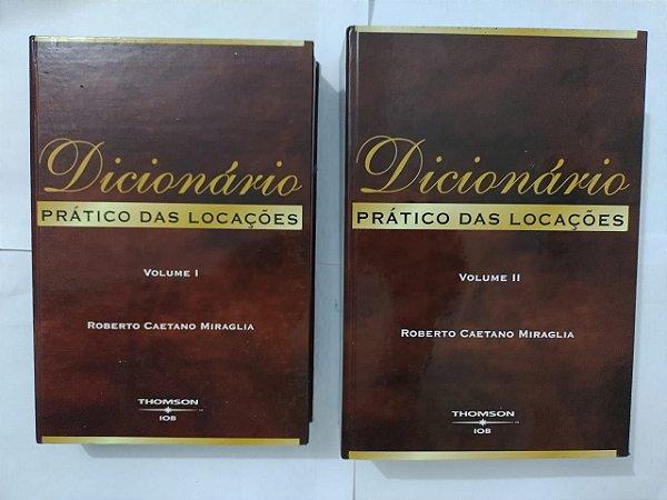 Dicionário Prático das Locações Vols. 1 e 2 - Roberto Caetano Miraglia