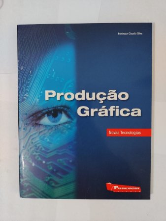 Produção Gráfica - Professor Claudio Silva