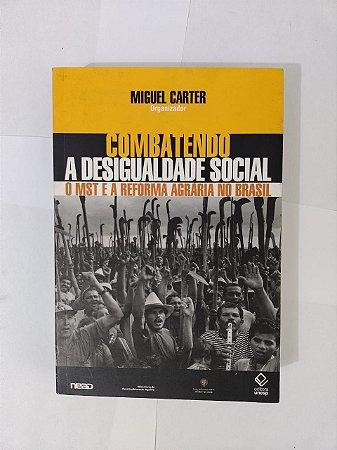 Combatendo a Desigualdade Social - Miguel Carte (Org.)