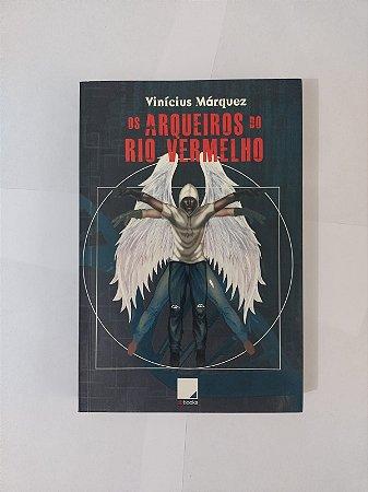 Os Arqueiros do Rio Vermelho 0 Vinícius Márquez