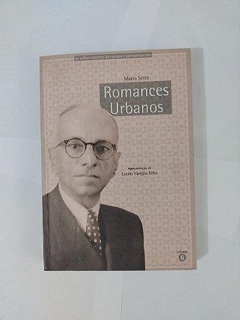 Romances Urbanos - Mário Sette