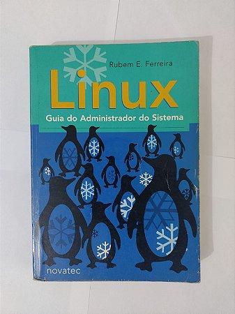 Linux: Guia do Administrador do Sistema - Rubem E. Ferreira