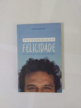 Empreendendo Felicidade - Pedro Salomão