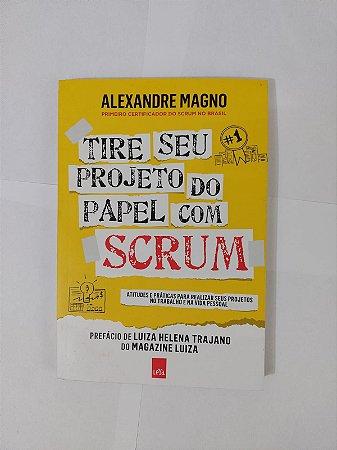 Tire seu Projeto do Papel com Scrum - Alexandre Magno