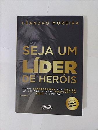Seja um Líder de Heróis - leandro Moreira