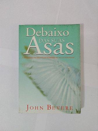 Debaixo das Suas Asas - John Bevere