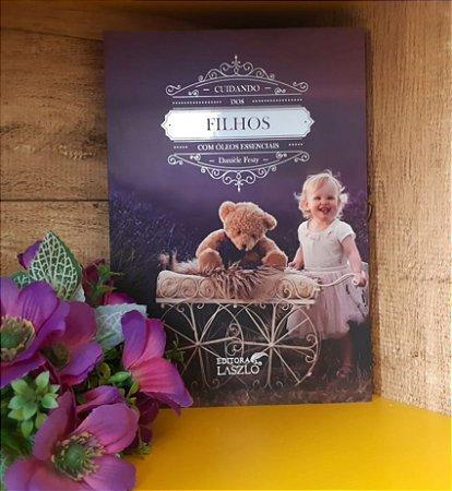 Livro - CUIDANDO DOS FILHOS COM ÓLEOS ESSENCIAIS
