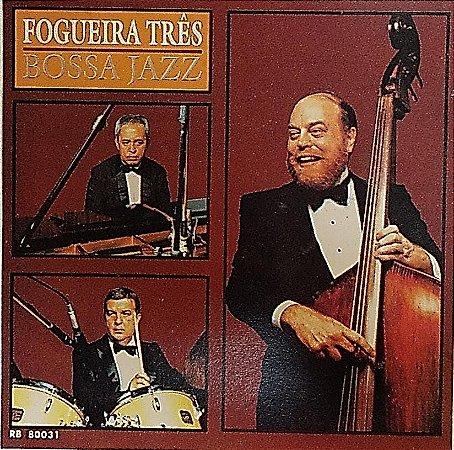 CD - Fogueira Três – Bossa Jazz
