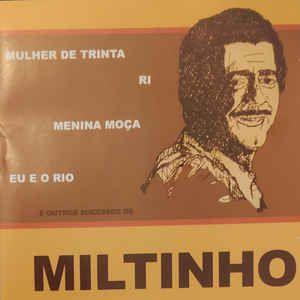 CD - Miltinho – Mulher De Trinta Ri Menina Moça Eu E O Rio