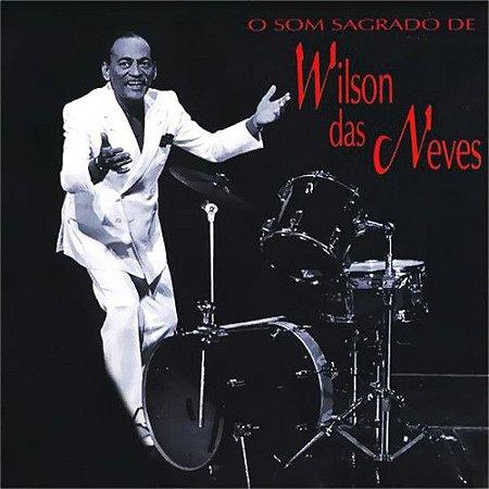 CD - Wilson das Neves – O Som Sagrado De Wilson Das Neves
