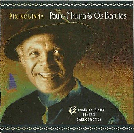 CD - Paulo Moura & Os Batutas – Pixinguinha