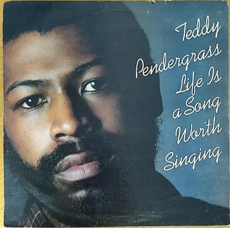 LP - Teddy Pendergrass - Life Is A Song Worth Singing