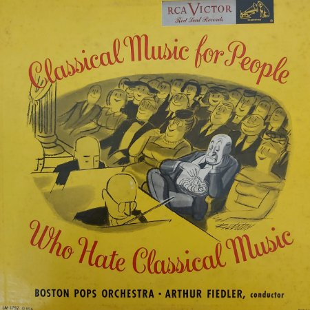 LP - Boston Pops Orchestra – Classical Music For People Who Hate Classical Music (Importado US)