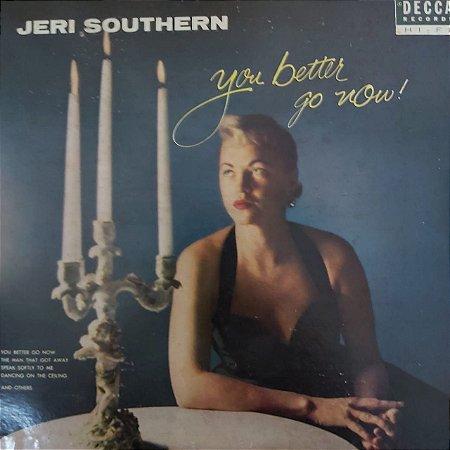 LP - Jeri Southern – You Better Go Now (Importado US)