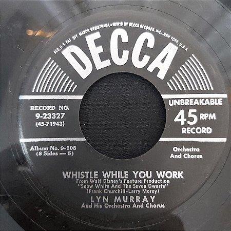 COMPACTO - Lyn Murray - Whistle While You Work / Bluddle-Uddle-Um-Dum (Importado US)