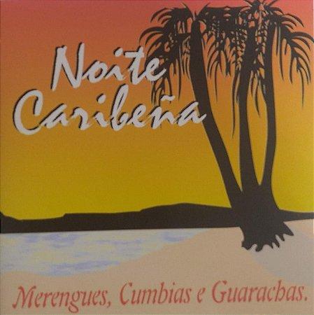 CD - Noite Caribeña - Merengues, Cumbias e Guaracbas (Vários Artistas)