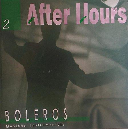 CD - After Hours - Boleros - Músicas Instrumentais - Vol. 2