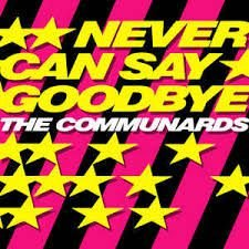 CD - The Communards - Never Can Say Goodbye - CD single -  IMP