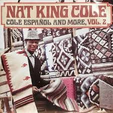 CD - Nat King Cole - Cole Espanol And More Vol.2 - IMP