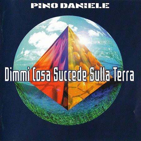 CD - Pino Daniele - Dimmi cosa succede sulla Terra - IMP