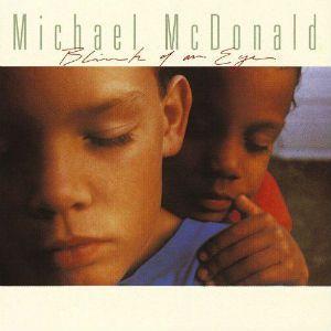 Michael McDonald - Blink Of An Eye