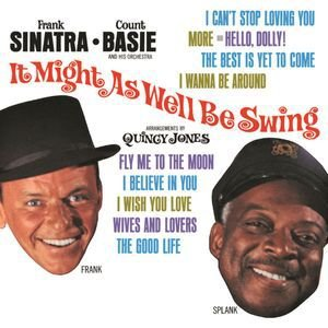 Frank Sinatra & Count Basie - It might as well be swing