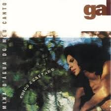 Gal Costa - Mina d'Agua do Meu Canto
