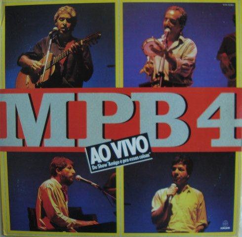 CD - MPB4 - MPB4 Ao Vivo -  Amigo é Pra Essas Coisas