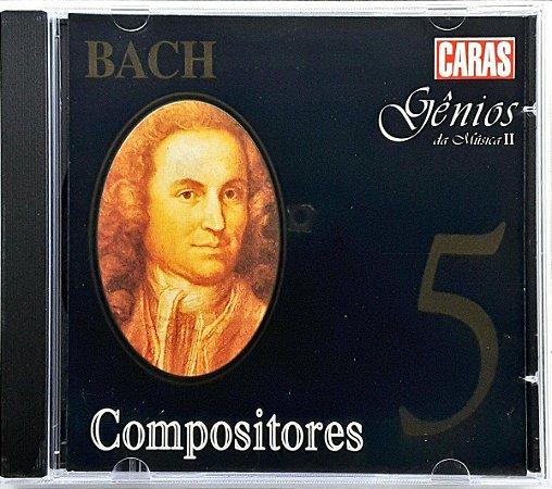 Compositores -  Bach - Gênios da Música II Vol. 5